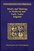 Masks and Masking in Medieval and Early Tudor England