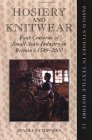 Hosiery and Knitwear: Four Centuries of Small-Scale Industry in Britain, c. 1589-2000