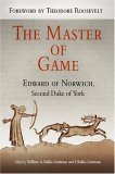 The Master of Game, by Edward of Norwich, Second Duke of York
