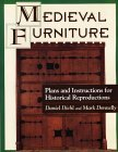 Medieval Furniture: Plans and Instructions for Historical Reproduction