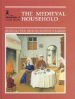 The Medieval Household: Daily Living c.1150-c.1450