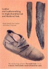 Craft, Industry and Everyday Life: Leather and Leatherworking in Anglo-Scandinavian and Medieval York