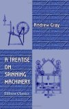 A Treatise on Spinning Machinery