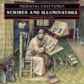 Medieval Craftsmen: Scribes and Illuminators