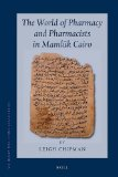 The World of Pharmacy and Pharmacists in Mamluk Cairo