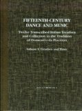 Fifteenth-Century Dance and Music: Twelve Transcribed Italian Treatises and Collections in the Tradition of Domenico Da Piacenza
